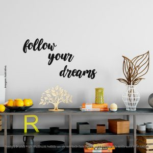 Frases Para Parede Follow Your Dreams Mod:281